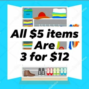All $5. Items are 3X$12.
